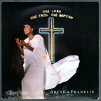 Aretha Franklin - One Lord, One Faith, One Baptism