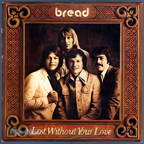 Bread - Lost Without Your Love CD